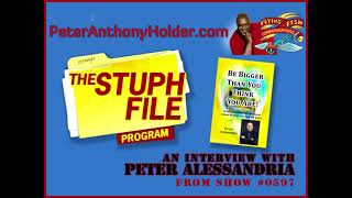 Peter Anthony Holder Interviews Peter Alessandria - Stuph File Show #0597