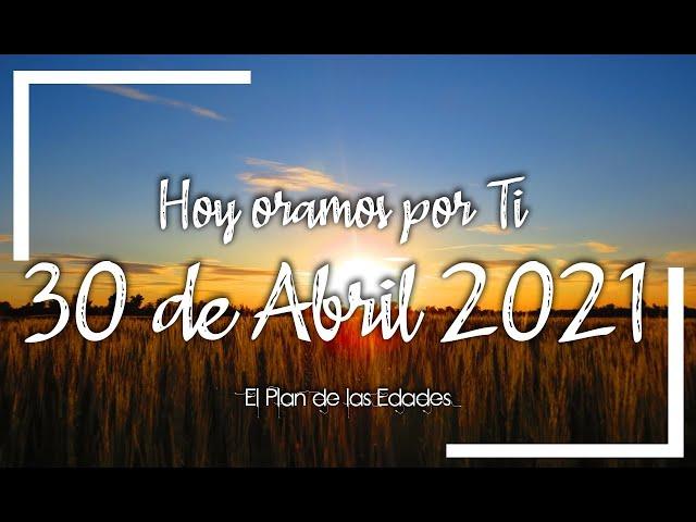 HOY ORAMOS POR TI | ABRIL 30 de 2021 |  Oración Devocional |   SANIDAD