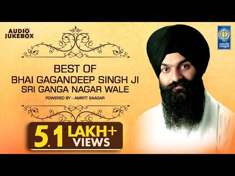 Best Of Bhai Gagandeep Singh Sri Ganga Nagar Wale |  Kirtan Jukebox | Amritt Saagar | Shabad Gurbani