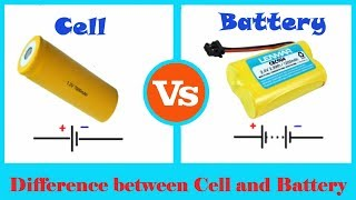 Cell vs Battery - Bifference between Cell and Battery - Cell vs Battery