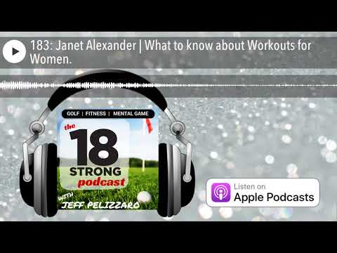 183: Janet Alexander | What to know about Workouts for Women.