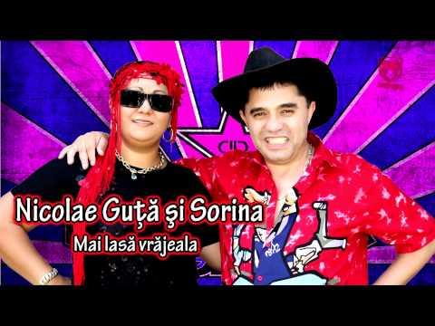 Nicolae Guta & Sorina - Mai lasa vrajeala