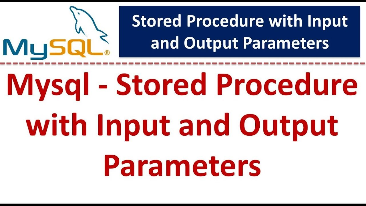 Stored Procedure With Input and Output Parameters in a MySQL