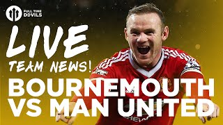 Bournemouth vs Manchester United | LIVE Stream | Team News and More!