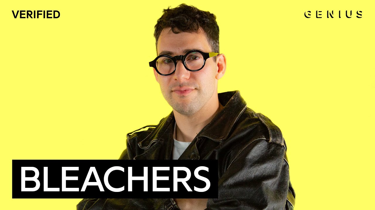 """Bleachers """"Stop Making This Hurt"""" Official Lyrics & Meaning"""