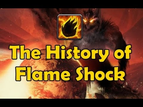 The History of Flame Shock