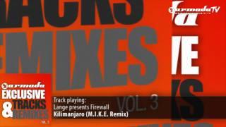 Lange presents Firewall - Kilimanjaro (M.I.K.E. Remix)