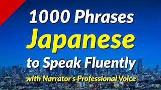 1000 Phrases to Spęak Japanese Fluently