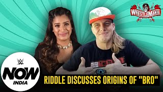 "Riddle talks about the story behind ""Bro""