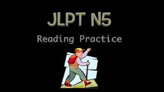 JLPT N5 reading paractice, Япон хэлний шалгалт унших дасгал хэрхэн ажиллах,