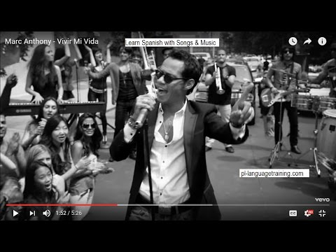 Learn Spanish with Songs & Music - Vivir mi Vida (Marc Anthony)