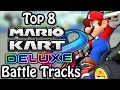 top 8 mario kart 8 deluxe battle tracks