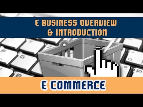 E Commerce | Chapter 1 | E Business Overview | Introduction