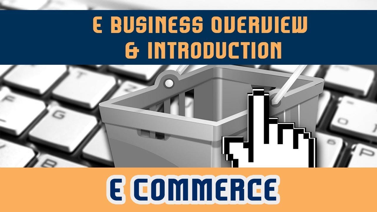 e commerce fundamentals E-commerce e-commerce (electronic commerce) became a global concept, which refers to the use of information and communication technologies (ict) to manage inter.