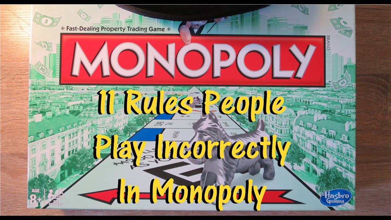 11 Rules Youre Getting Wrong In Monopoly The Board Game Youtube