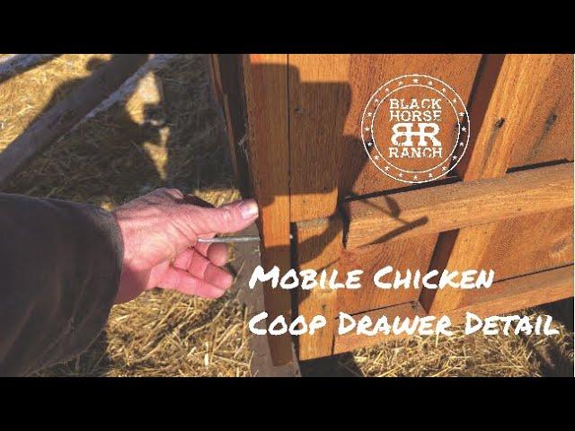 Mobile Chicken Coop Drawer Detail