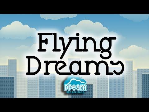 Flying Dreams | Dream Meanings & Dream Interpretation