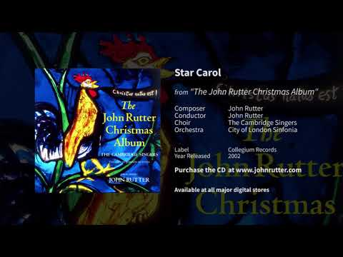 Star Carol - John Rutter, The Cambridge Singers, City of London Sinfonia