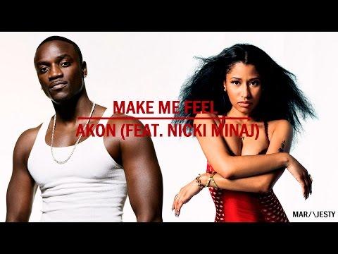 Make Me Feel - Akon (Feat. Nicki Minaj) [HQ - Lyrics]