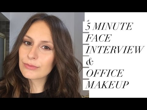 The 5 Minute Face - Makeup For An Interview Or The Office