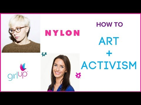 How To: Combine Art and Activism, with NYLON Magazine