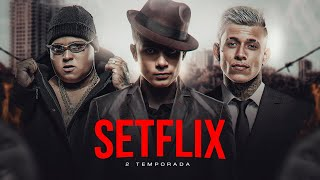 SETFLIX 2.0 - MC Hariel, MC Ryan SP, MC Pedrinho, MC Davi, MC Kevin, MC Don Juan, MC IG, MC Kapela