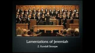 Stroope: Lamentations of Jeremiah (The Hastings College Choir)
