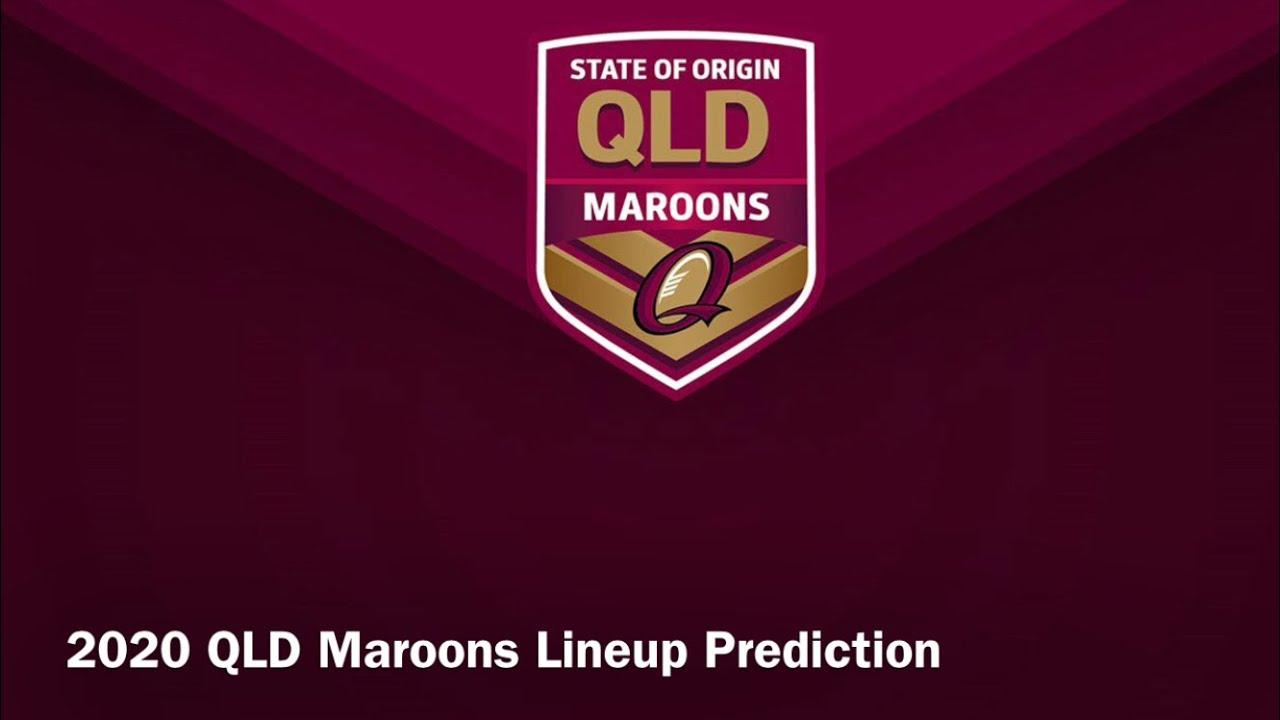 2020 QLD Maroons Lineup Prediction ...
