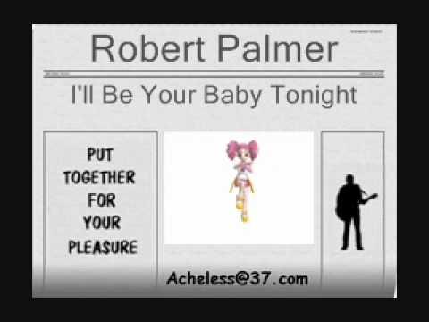 Robert Palmer - I'll Be Your Baby Tonight