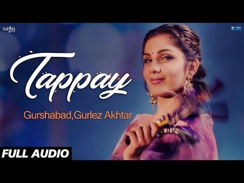 Tappay (Full Audio) | Gurshabad, Gurlez Akhtar | Sat Shri Akaal England | Punjabi Song, Saga Music