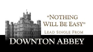 Nothing Will Be Easy Eurielle Song from Downton Abbey.mp3
