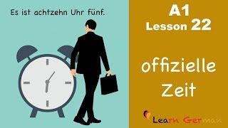Learn German | Tİme (official) | How to tell time? | Zeit | German for beginners | A1 - Lesson 22