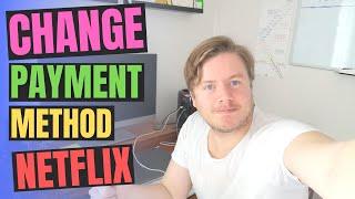 How To Change Payment Method On Netflix Account 2020