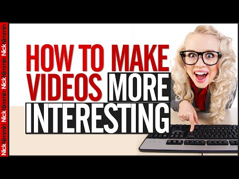 How To Make Videos More Interesting