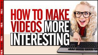 Videoları Daha İlginç Hale Getirmek İçin Nasıl