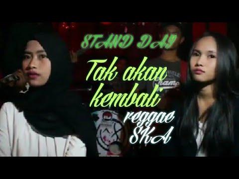 STAND DAY - Tak Akan Kembali ( Ft Aisyah & Achiel JR ) Reggae SKA Music Official
