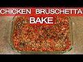 Chicken Bruschetta Bake | FRUGAL GOURMET
