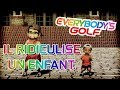 EVERYBODY S GOLF  PS4    Il Ridiculise Un Enfant