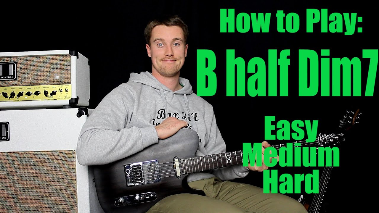 How To Play B Half Diminished 7 And Every Half Dim 7th Chord