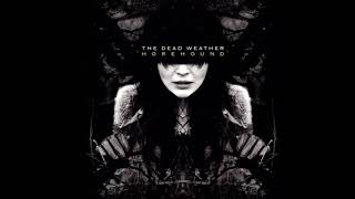 So Far From Your Weapon - The Dead Weather (lyrics)