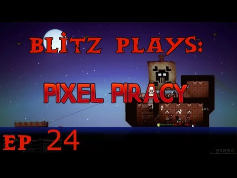 Blitz Plays Pixel Piracy Ep. 24 - The Manure Spreader