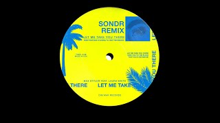 Play Let Me Take You There (feat. Laura White) (Sondr Remix)