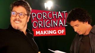 MAKING OF - PORCHAT ORIGINAL