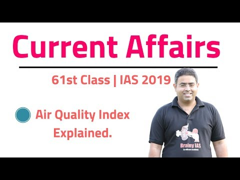 Air Quality Index Explained | 61st Class | IAS 2019