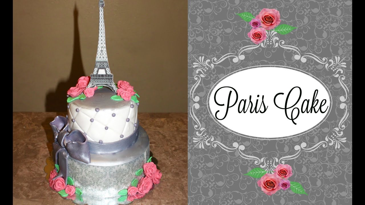 How To Make A Paris Themed Cake With An Eiffel Tower Topper Youtube
