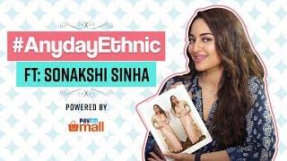 Video Sonakshi Sinha: Anyday Ethnic   Fashion   Pinkvilla   Bollywood   Happy Phirr Bhag Jayegi download MP3, 3GP, MP4, WEBM, AVI, FLV Agustus 2018