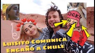 LE PUSO LOS CUERNOS LUISITO COMUNICA A SU NOVIA CHULE