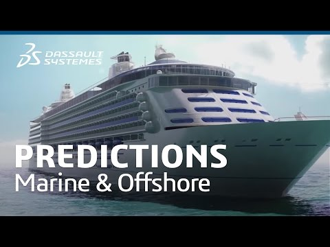 Predictions for the Marine & Offshore Industry – Dassault Systèmes