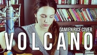 Volcano - Damien Rice (Cover) by Isabeau