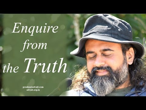 Acharya Prashant on Avadhuta Gita: You must enquire from the Truth, not into the Truth
